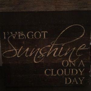 I'VE GOT SUNSHINE SIGN...wooden